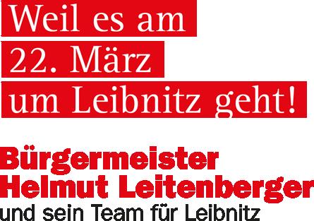 TEAM BÜRGERMEISTER Leitenberger - Weil es am 22. März um Leibnitz geht!